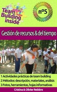Team Building inside n°5 - Gestión de recursos & del tiempo - Cristina Rebiere & Olivier Rebiere
