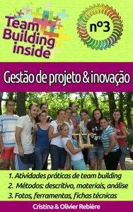 Team Building inside n°3 - gestão de projeto & inovação - Cristina Rebiere & Olivier Rebiere