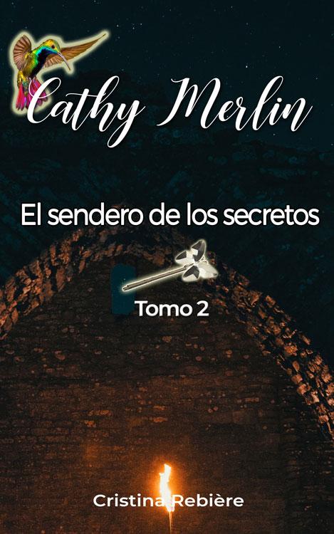 El sendero de los secretos - Cathy Merlin - Cristina Rebiere