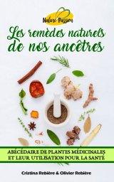 Les remèdes naturels de nos ancêtres