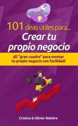 101 ideas útiles para… Crear tu propio negocio