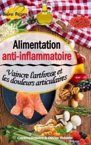 Alimentation anti-inflammatoire - Vaincre l'arthrose et les douleurs articulaires