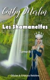 Cathy Merlin – 8. Les Shamanelfes