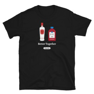 OllyJolly Better Together: Vodka and Cranberry Crew Neck T-shirt