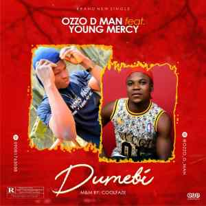 Ozzo D man Ft. Young Mercy - Dumebi