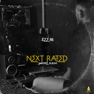 Zee Bs - Next Rated Mixtape