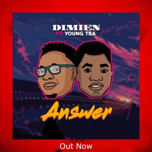 Dimien Ft Young Tea - Answer