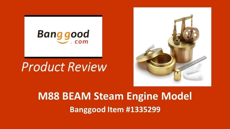 Banggood Product Review:  M88 BEAM Steam Engine Model