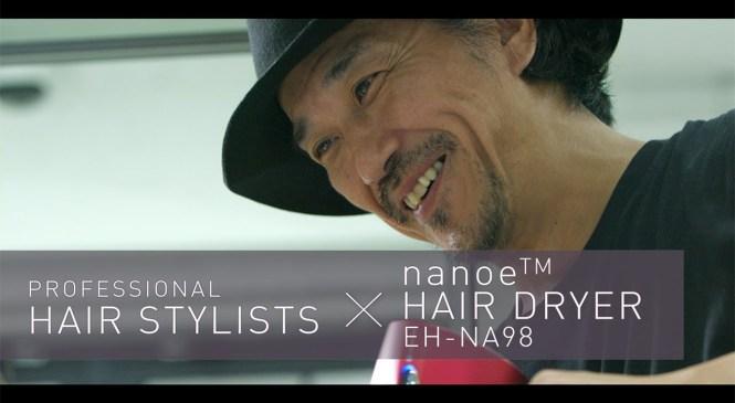 Product Review by Kenichi Uehara | Professional Hair Stylists x Panasonic nanoe™ Hair Dryer EH-NA98