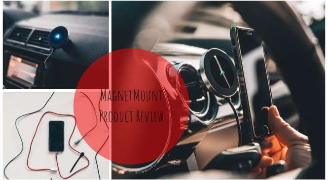 MAGNET MOUNT PRODUCT REVIEW