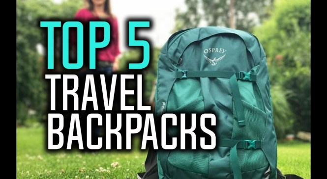 Best Travel Backpacks in 2018 – Which Is The Best Backpack For Traveling?