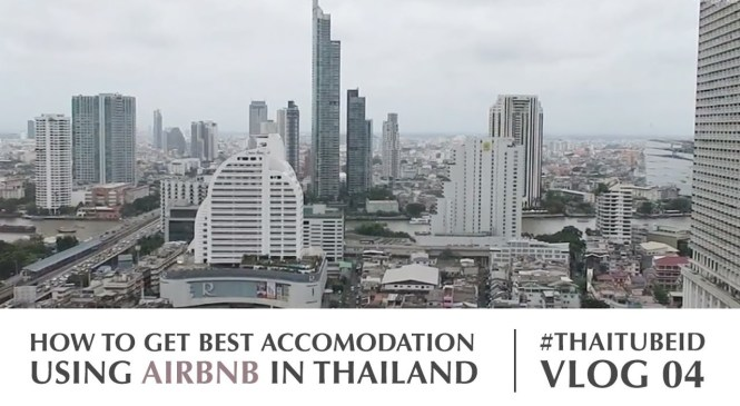 TEMPAT TINGGAL DI THAILAND // HOW TO GET BEST ACCOMODATION IN THAILAND