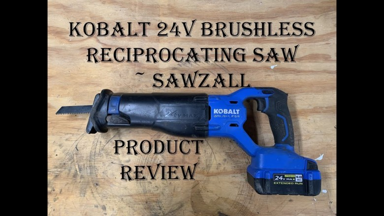 Product Review ~ Kobalt 24v Brushless Reciprocating Saw ~ Sawzall