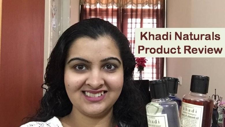 Khadi Naturals Product Review | Go Green