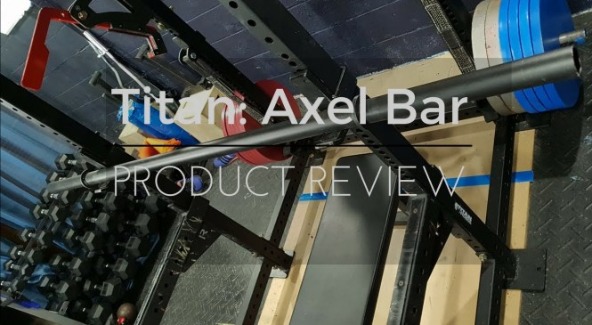 Titan Fitness: Product Review/ Unboxing of  Titan Axel Bar