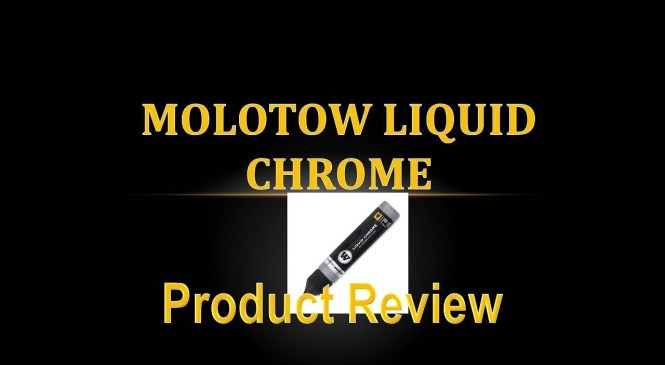 Product Review 35   Molotow Liquid Chrome