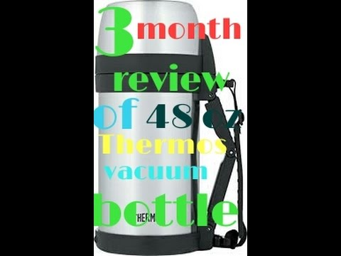 3 month review of Thermos 48 oz Vacuum Insulated Food Beverage Bottle