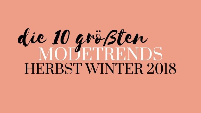 Herbst Trends 2018  |  Die 10 größten Modetrends für Herbst Winter 2018 | Modeblog Mode Trends