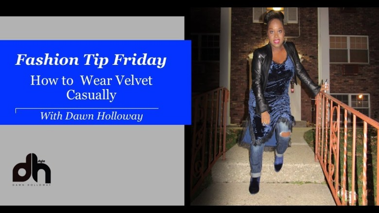 Fashion Tip Friday – How to Wear Velvet Casually | DHStyle