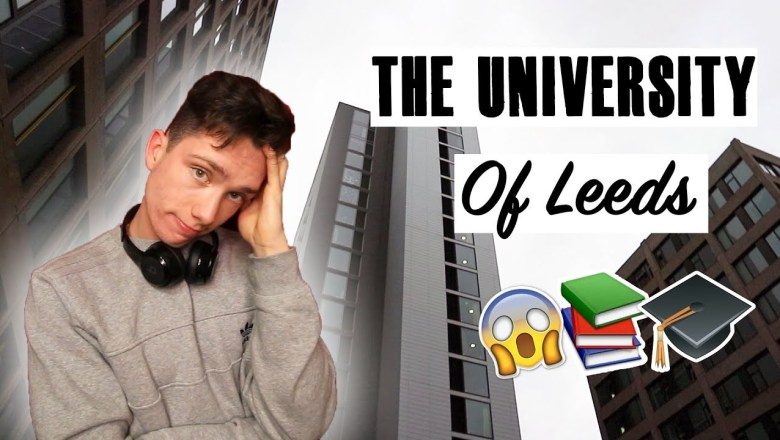 The University Of Leeds Was…..  Should You go There?