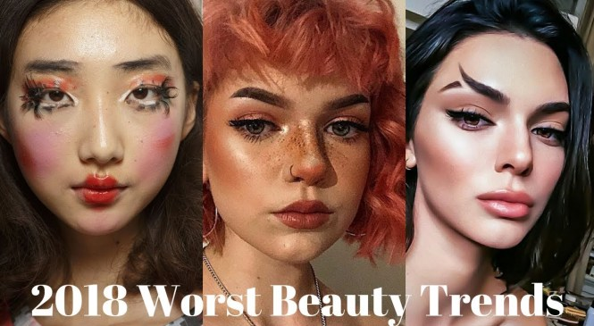 2018 Makeup / Beauty Trends We Hope To NEVER See Again