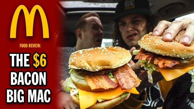 McDonald's $6 Bacon Big Mac Food Review