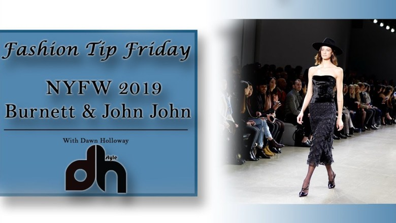 NYFW 2019 Burnett NY & John John Denim | Fashion Tip Friday | DHStyle