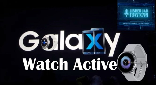 Specs for the Samsung Galaxy Active Sport Smartwatch! – Jibber Jab Reviews!