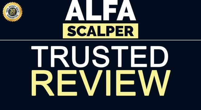 ALPHA SCALPER TRUSTED REVIEW – REAL PRODUCT REVIEW