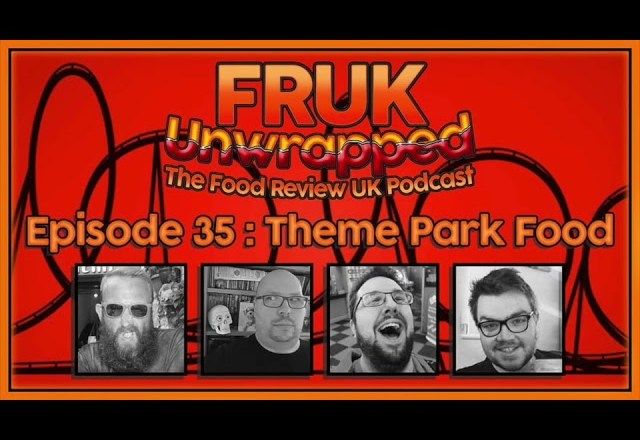 FRUK Unwrapped | Episode 35 : Theme Park Food | The Food Review UK Podcast