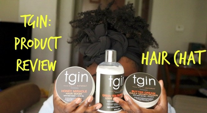 Hair Product Review| TGIN on 4b/4c Hair