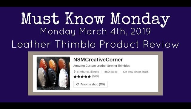 Leather Thimble Product Review – Must Know Monday 3/4/19