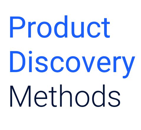 Product Discovery Methods