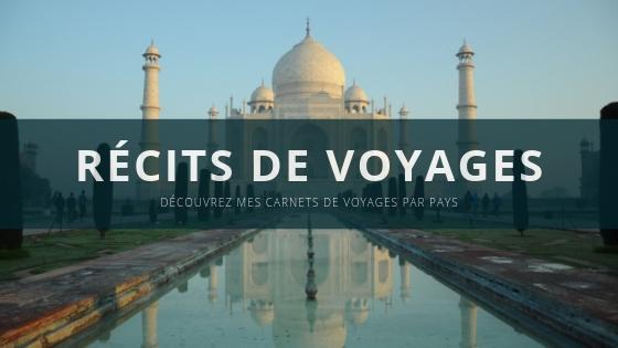 blog récits voyages carnets de voyages pays