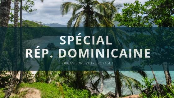 spécial république dominicaine amana las galeras las terrenas