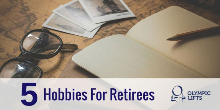 5 Hobbies For Retirees