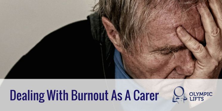 Dealing With Burnout As A Carer