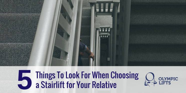 5 Things To Look For When Choosing a Stairlift for Your Relative | Olympic Stairlift