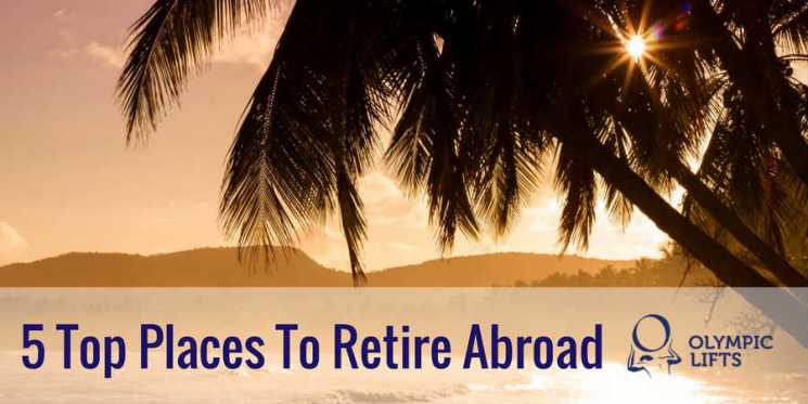 5 Top Places To Retire Abroad