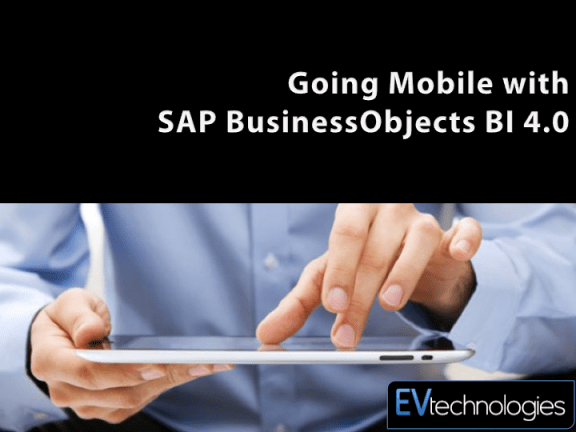 Going Mobile with SAP BusinessObjects BI 4.0