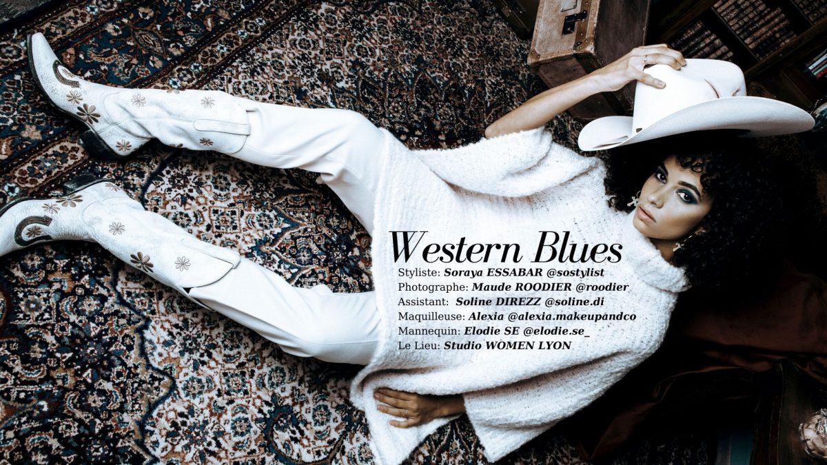"Éditorial ""Western Blues"" par Soraya Essabar"
