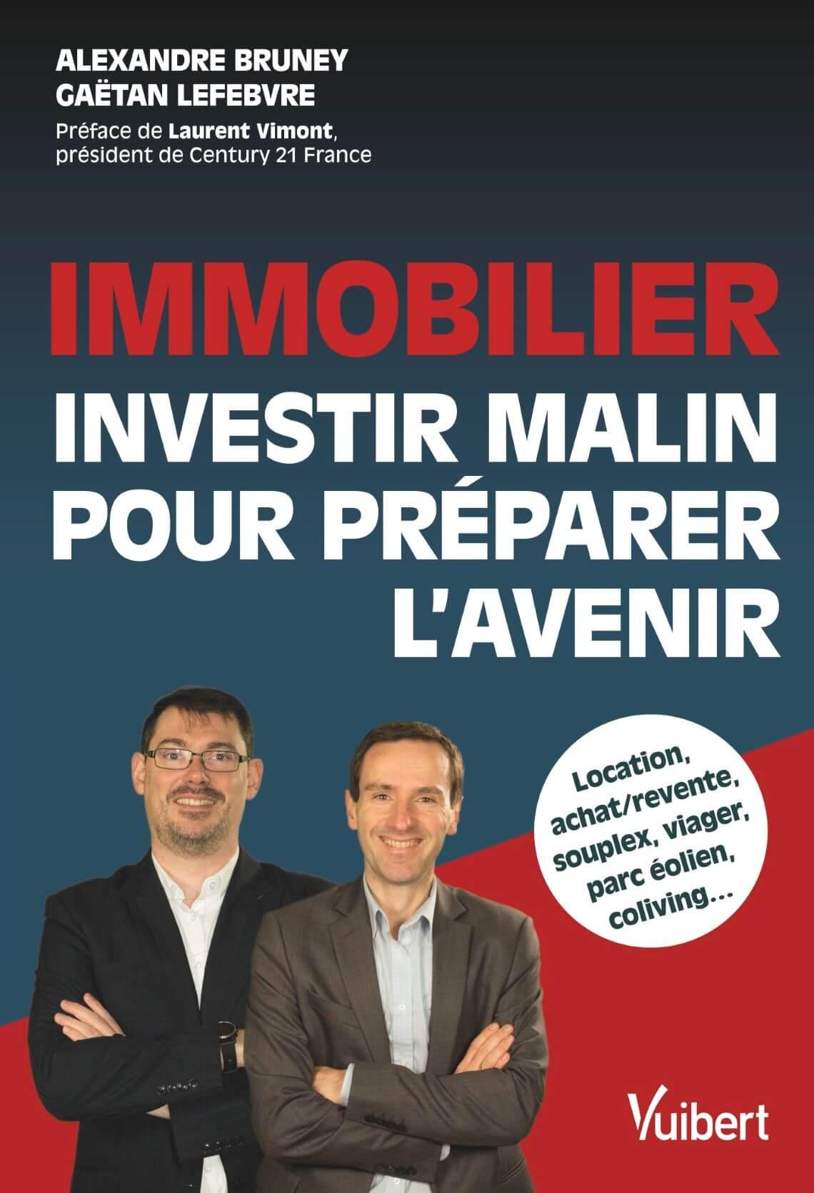 Couverture de Immobilier : investir malin pour préparer l'avenir, Alexandre Bruney et Gaëtan Lefebvre, éditions Vuibert, mars 2021