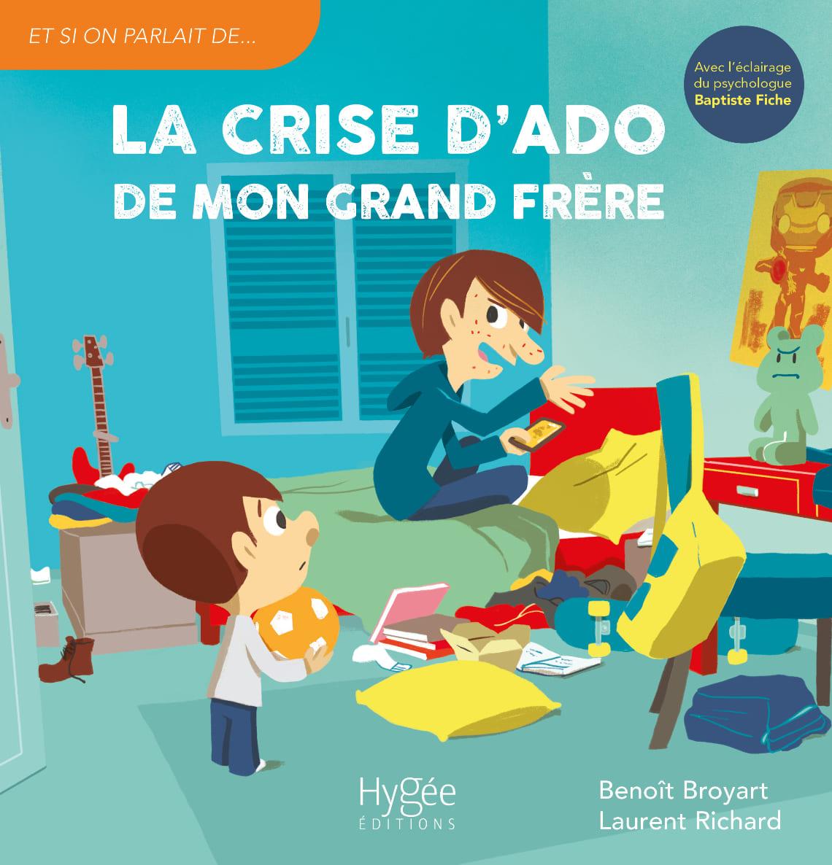 La Crise d'ado de mon grand frère, de Benoît Broyart