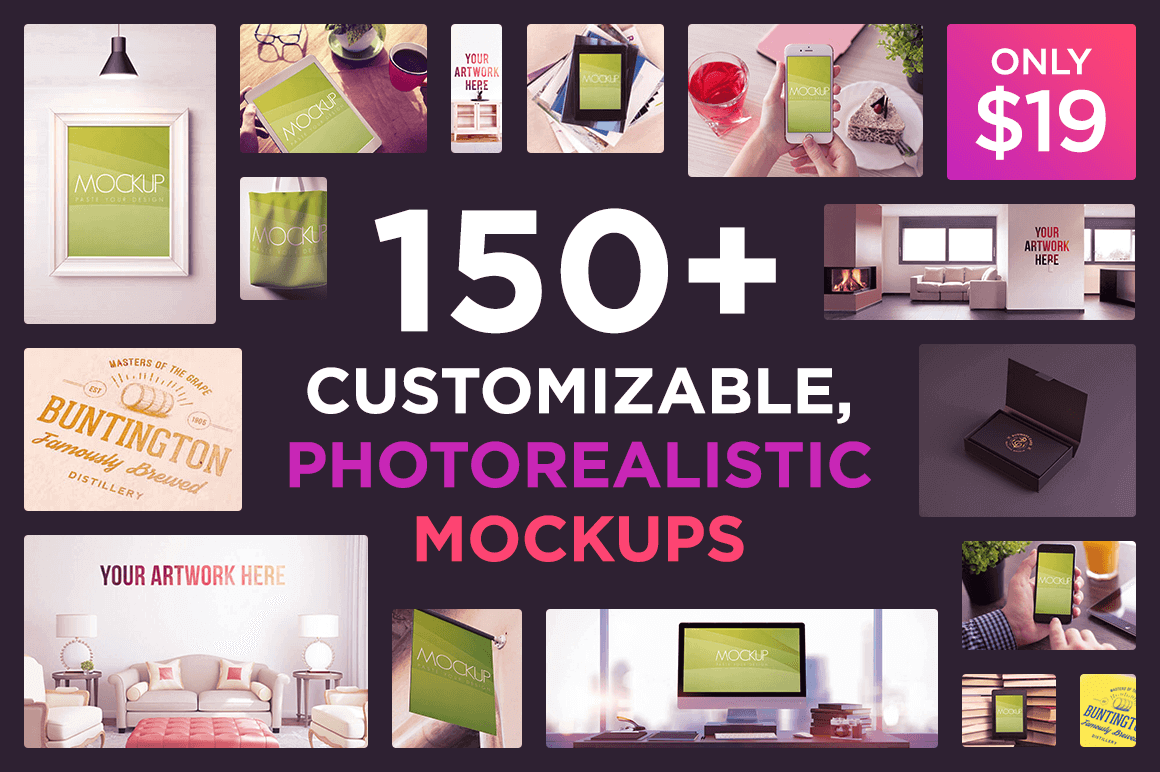 150+ Customizable, Photorealistic Mockups - only $19!