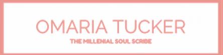 OmariaTucker, the Millennial soul Scribe