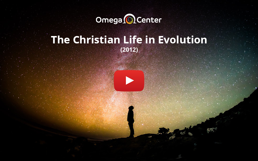The Christian Life in Evolution – 2012
