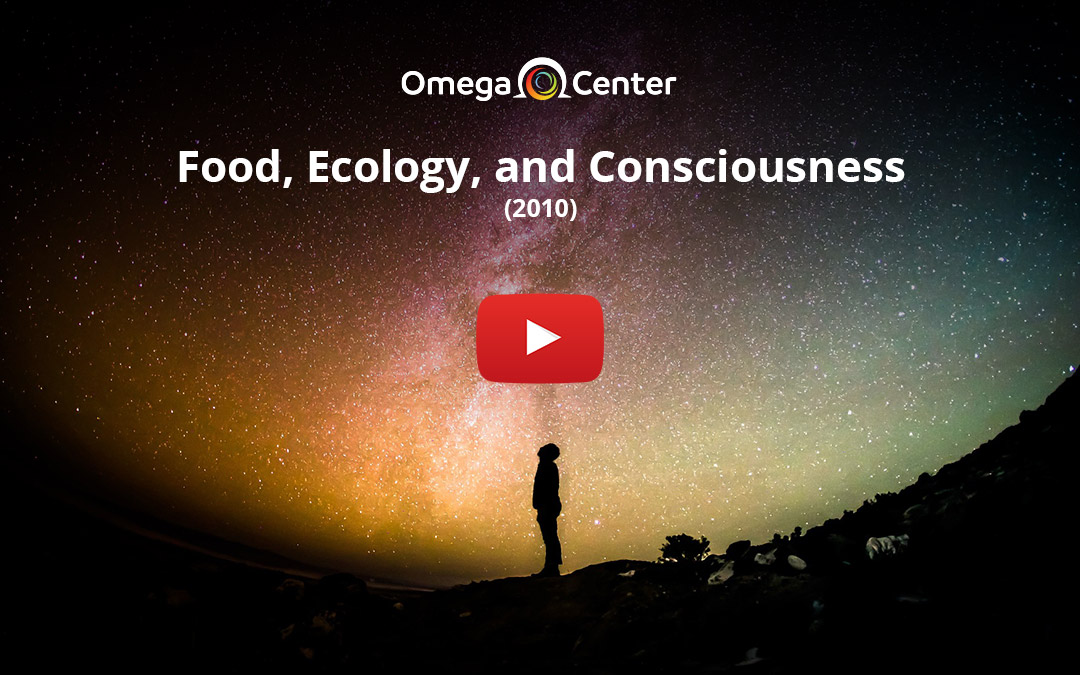 Food, Ecology, and Consciousness – 2010