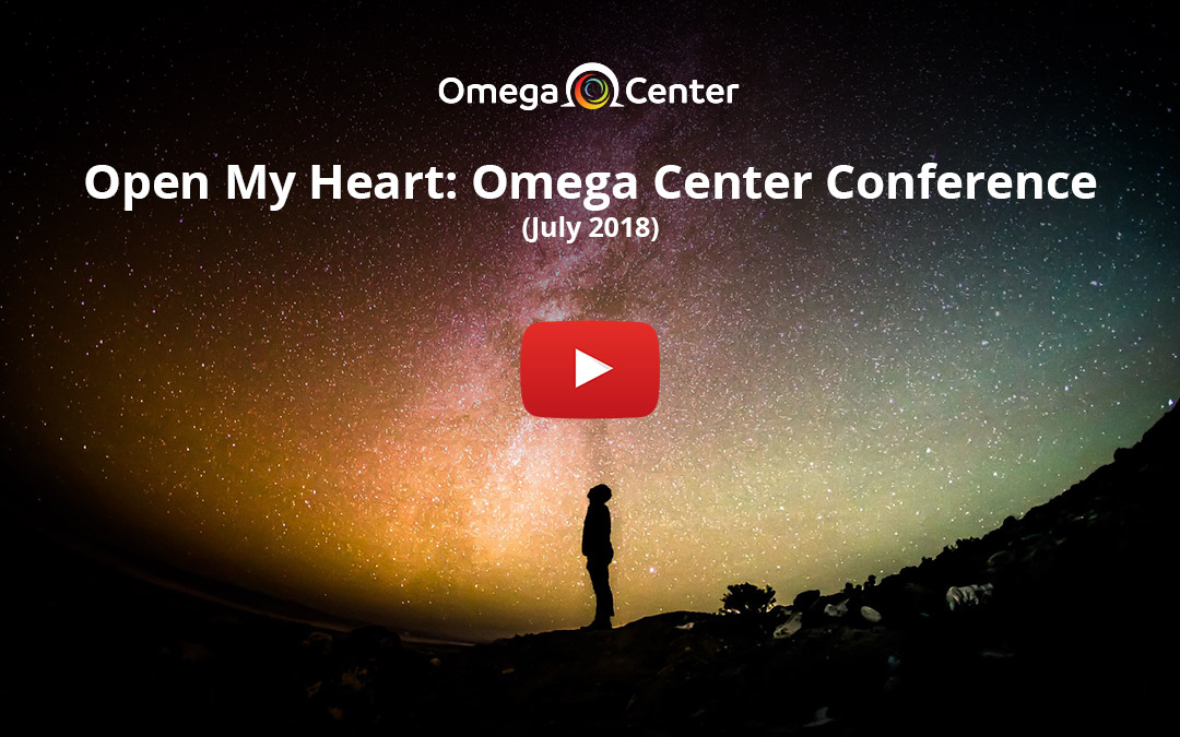 Open My Heart: Omega Center Conference – July 2018