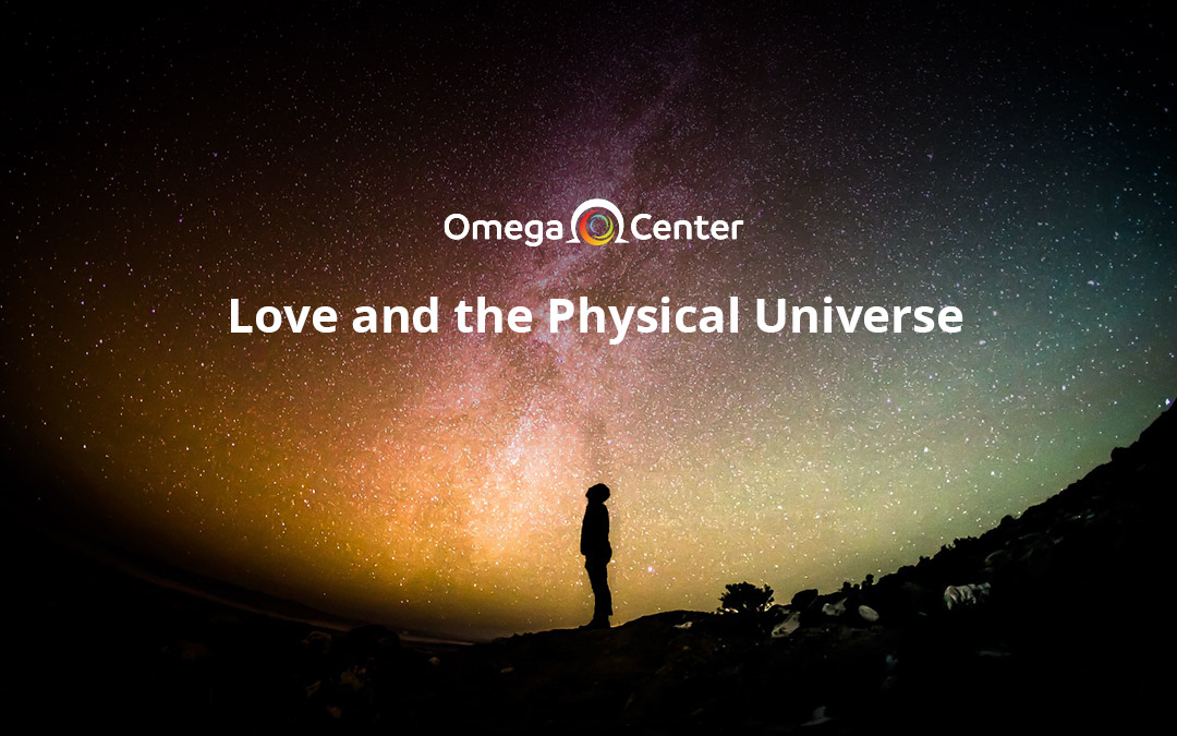 Love and the Physical Universe