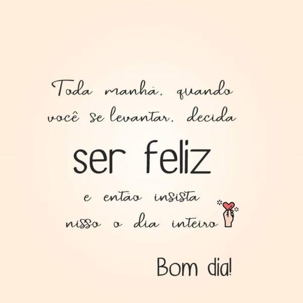 Bom dia é ser feliz